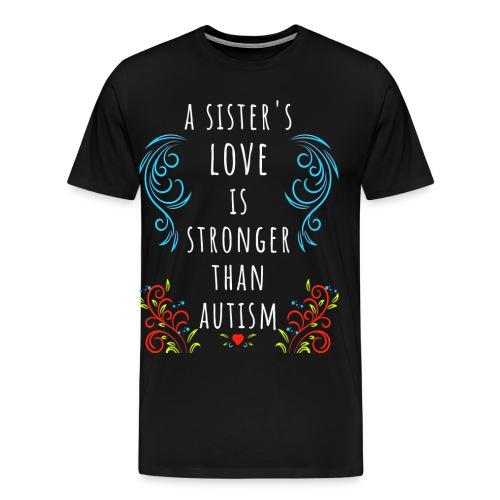 Autism Awareness A Sisters Love Is Stronger TShirt - Men's Premium T-Shirt