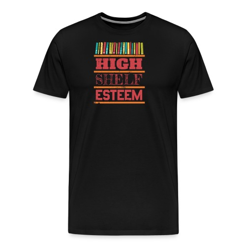 High Shelf Esteem - Design for Book Lovers, - Men's Premium T-Shirt