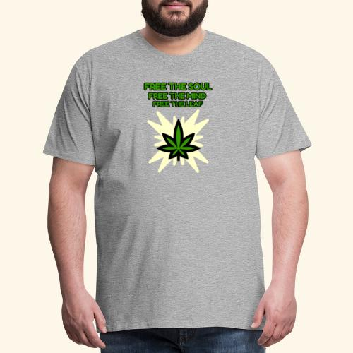 FREE THE SOUL - FREE THE MIND - FREE THE LEAF - Men's Premium T-Shirt