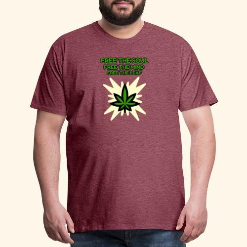 FREE THE SOUL - FREE THE MIND - FREE THE LEAF - Men's Premium T-Shirt