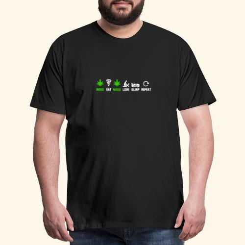 WEED - EAT - WEED - LOVE - SLEEP - REPEAT SHIRTS - Men's Premium T-Shirt