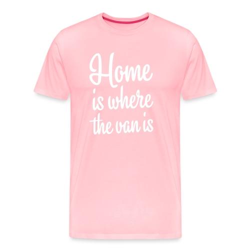 Home is where the van is - Autonaut.com - Men's Premium T-Shirt