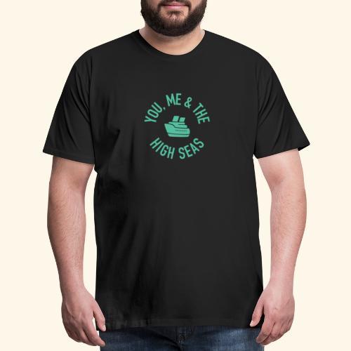 You, Me and the High Seas Cruise T-shirt - Men's Premium T-Shirt
