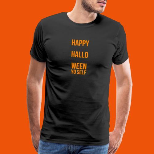Happy Halloween yo self - Men's Premium T-Shirt