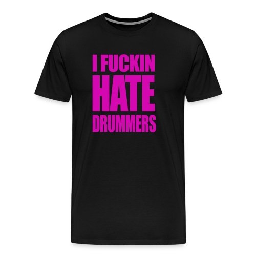 i fucking hate drummers white and pink top - Men's Premium T-Shirt