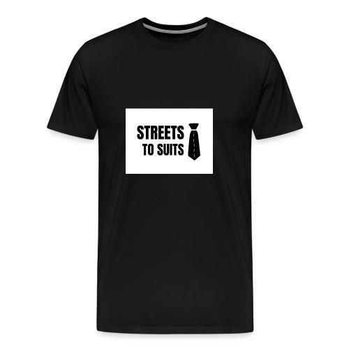 Streets To Suits - Men's Premium T-Shirt