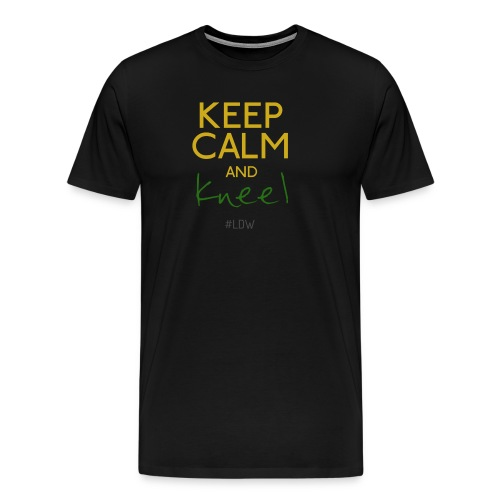Keep Calm and Kneel - Men's Premium T-Shirt