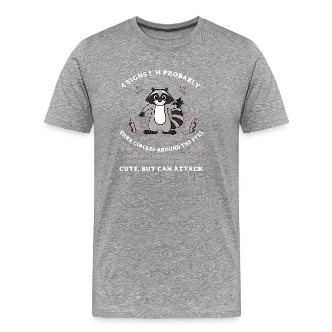 4 signs that I`m a Raccoon T-shirt