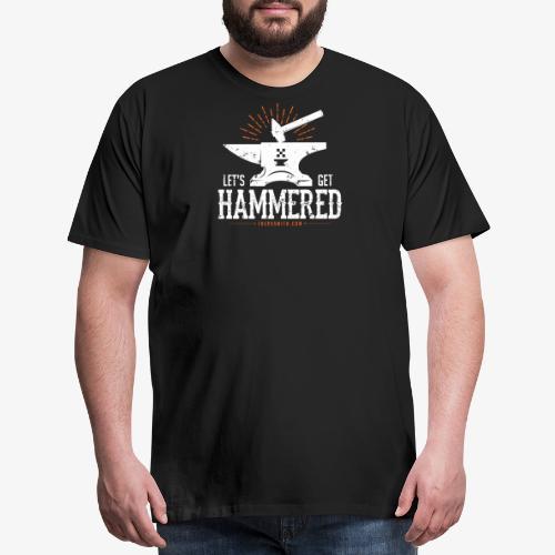 Let's Get Hammered! - Men's Premium T-Shirt