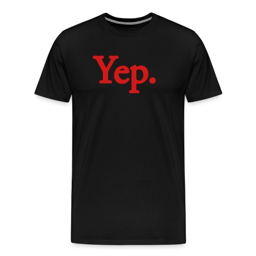 Yep. - 1c RED - Men's Premium T-Shirt
