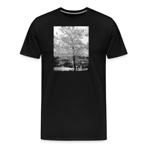 Stand Tall - Men's Premium T-Shirt