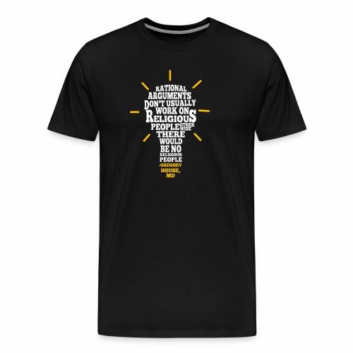 Rational Arguments Don't Work - Men's Premium T-Shirt