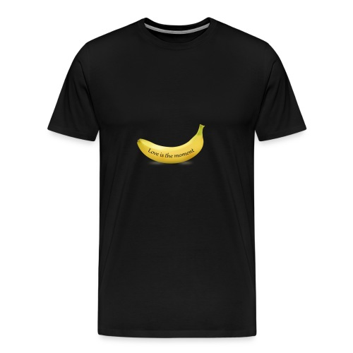 Love is the moment banana - Men's Premium T-Shirt