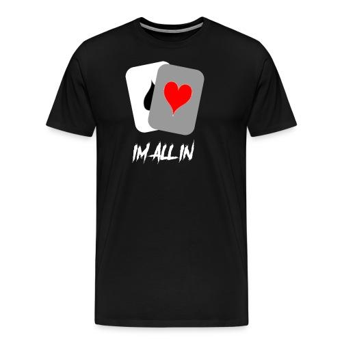 IM ALL IN - Men's Premium T-Shirt