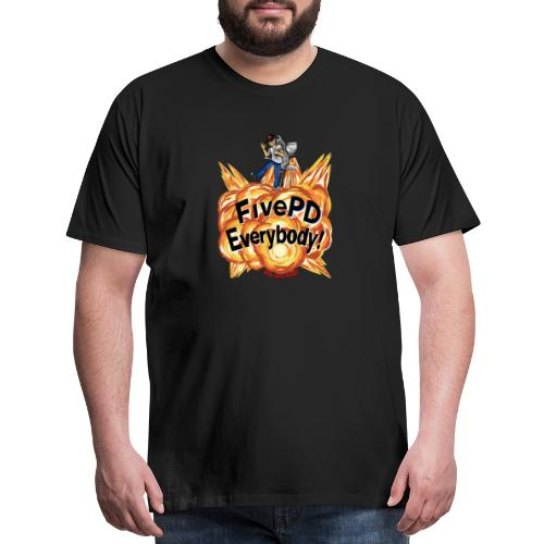 It's FivePD Everybody! - Men's Premium T-Shirt