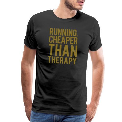 Running cheaper than therapy - Men's Premium T-Shirt