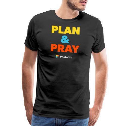 Plan & Pray - Men's Premium T-Shirt