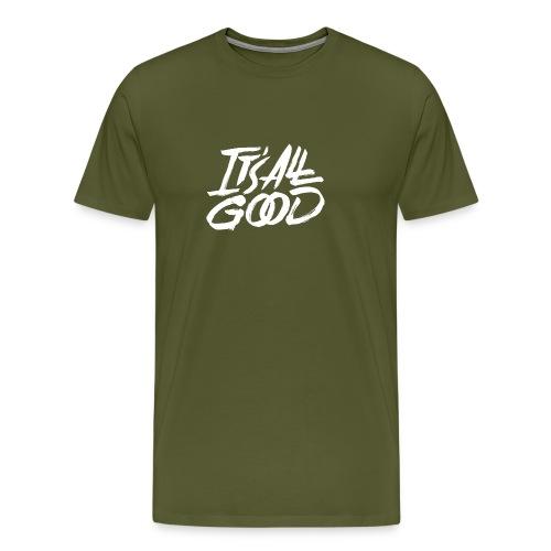 It s All Good Shirt White - Men's Premium T-Shirt