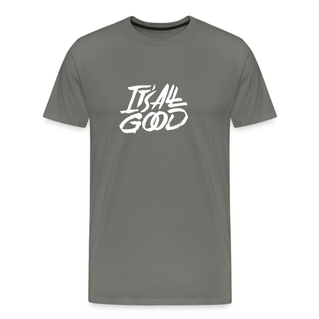 It s All Good Shirt White
