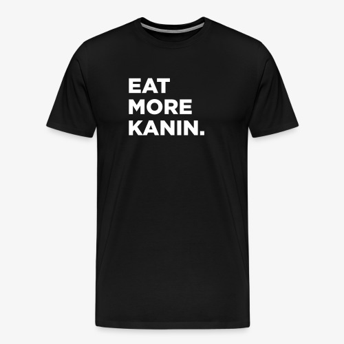 Eat More Kanin T-Shirt - Men's Premium T-Shirt