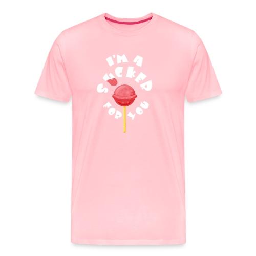 Im A Sucker For You - Men's Premium T-Shirt