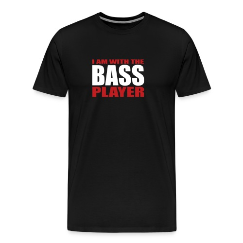 I am with the Bass Player - Men's Premium T-Shirt