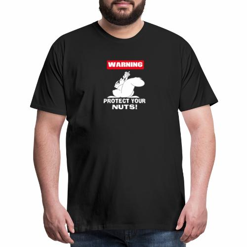 Warning Protect your nuts - Men's Premium T-Shirt