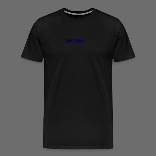Hell Yeah - Men's Premium T-Shirt