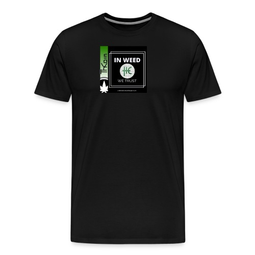 In Weed We Trust - Men's Premium T-Shirt