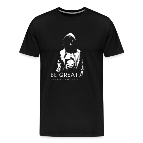 Be Great Fitted T Shirt - Men's Premium T-Shirt