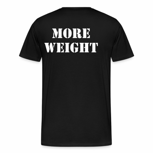 """""""More weight"""" Quote by Giles Corey in 1692. - Men's Premium T-Shirt"""