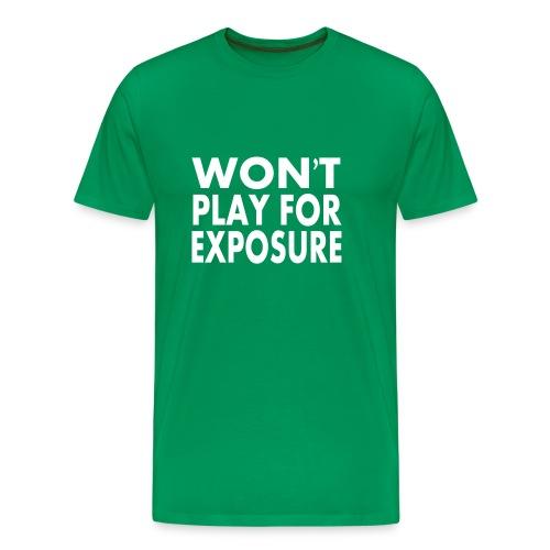 WontPlayForExposure - Men's Premium T-Shirt