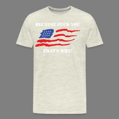 just because 2 - Men's Premium T-Shirt
