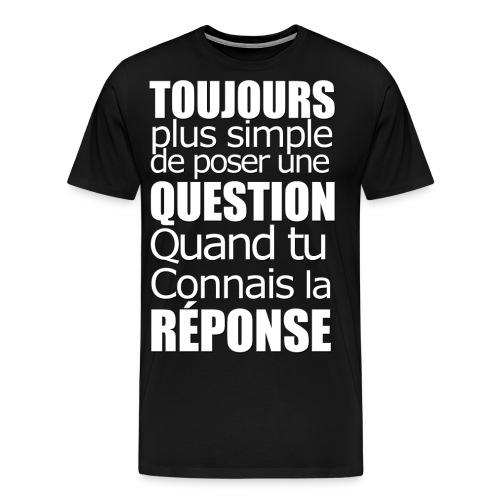 Question Réponse - Personne n'en parle - Men's Premium T-Shirt