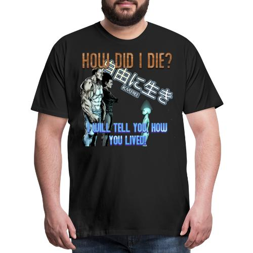 HOW DID I DIE ALL COLORS - Men's Premium T-Shirt