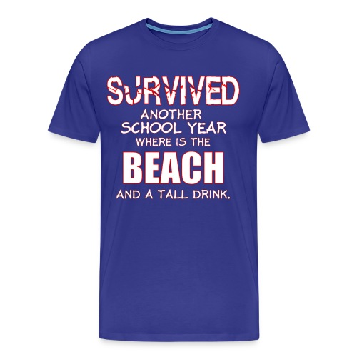 survived another school year teacher - Men's Premium T-Shirt