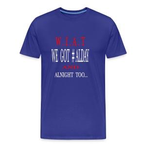 WAIT - Men's Premium T-Shirt