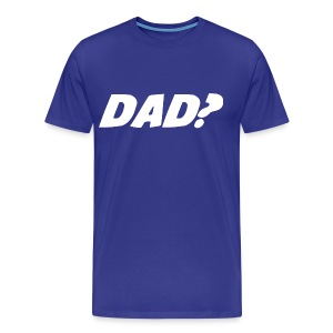 Dad T-Shirt - Men's Premium T-Shirt