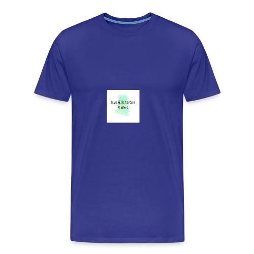 114497 Live Life To The Fullest - Men's Premium T-Shirt