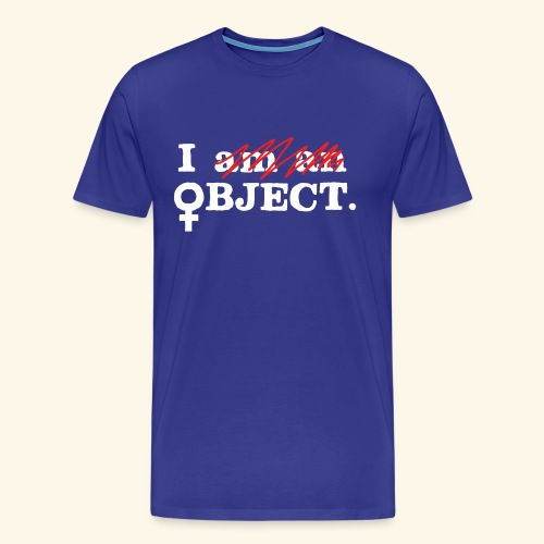 I OBJECT - Men's Premium T-Shirt