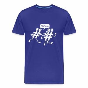 Hash Tag You re It Social Media - Men's Premium T-Shirt