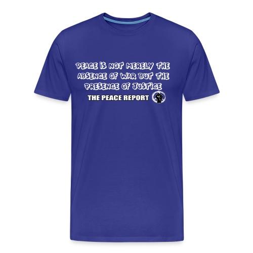 The Peace Report Signature Quote - Men's Premium T-Shirt