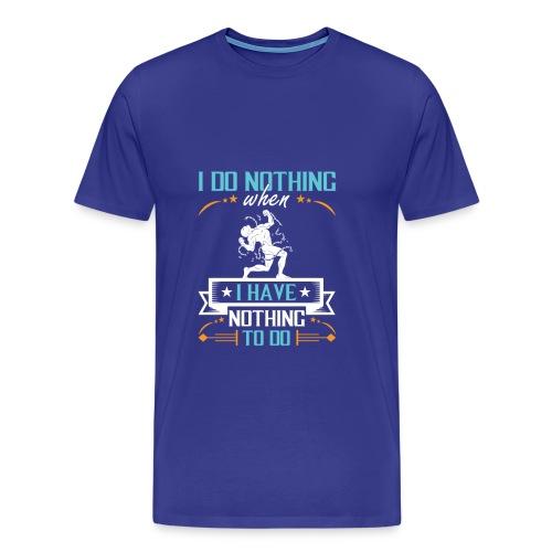 Nothing To Do - Men's Premium T-Shirt