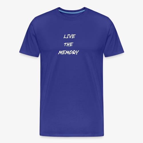 Live the Memory - Men's Premium T-Shirt