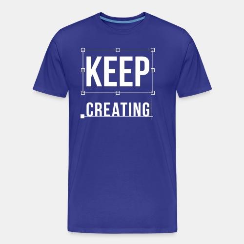 Keep Creating Graphic Design - Men's Premium T-Shirt