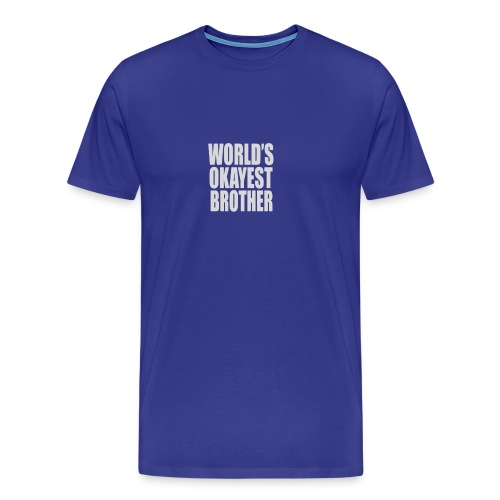 World s Okayest Brother Humour Logo - Men's Premium T-Shirt