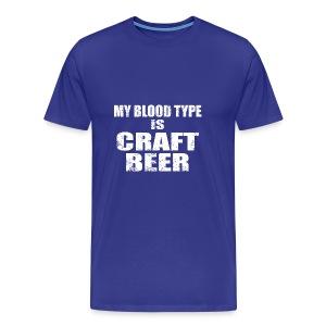 My Blood Type is Craft Beer - Men's Premium T-Shirt