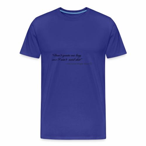 Eazy-E's immortal quote - Men's Premium T-Shirt