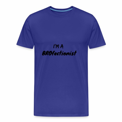 I'm A BROfectionist - Men's Premium T-Shirt