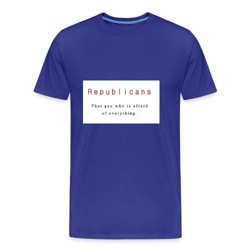 Liberal T-Shirt about Scared Republicans - Men's Premium T-Shirt